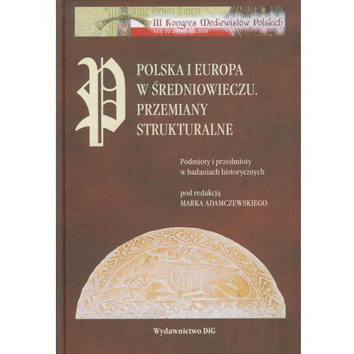 Polska i Europa w średniowieczu Przemiany strukturalne, DiG