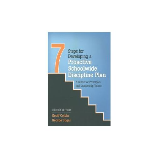 Seven Steps for Developing a Proactive Schoolwide Discipline Plan (9781506328195)
