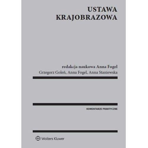 Ustawa krajobrazowa - Fogel Anna, Goleń Grzegorz, Staniewska Anna (9788326499449)