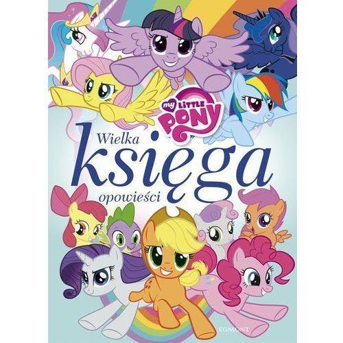 My little pony wielka księga opowieści - jeśli zamówisz do 14:00, wyślemy tego samego dnia. darmowa dostawa, już od 99,99 zł. marki Jamrógiewicz marta, duralska-macheta teresa