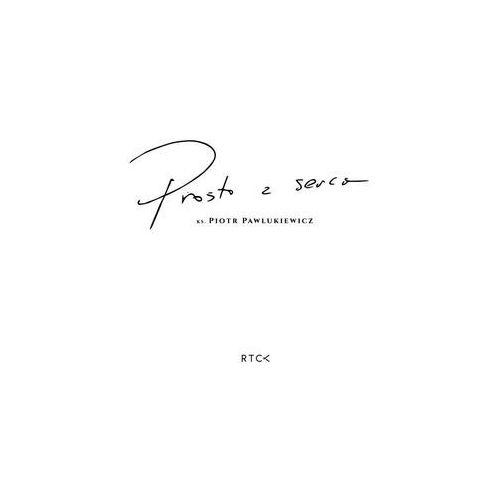 Prosto z serca (audiobook) (9788364855726)