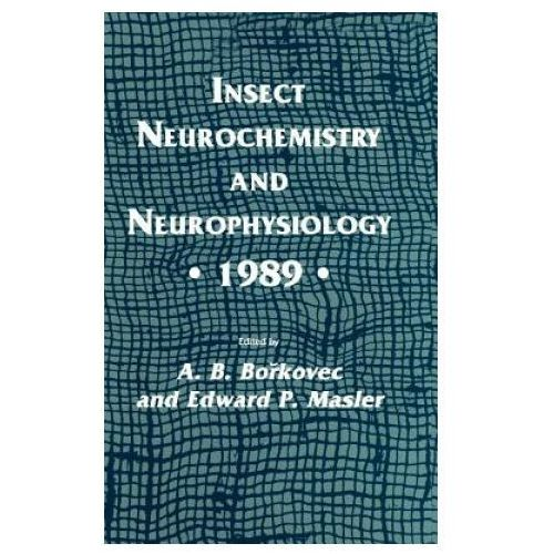 Insect Neurochemistry and Neurophysiology * 1989 * (9780896031685)