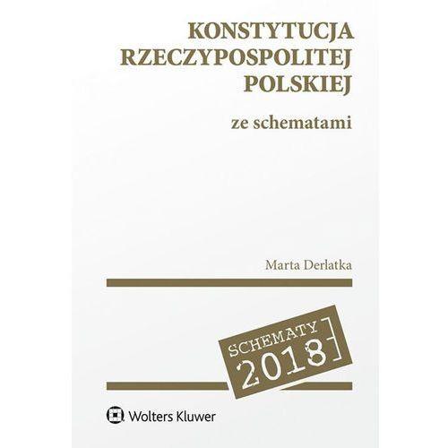 Konstytucja Rzeczypospolitej Polskiej ze schematam - Marta Derlatka, oprawa miękka