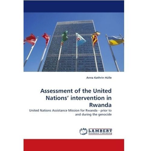 Assessment of the United Nations' Intervention in Rwanda (9783843378918)