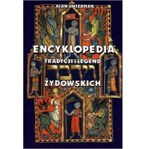 Encyklopedia tradycji i legend żydowskich - Alan Unterman (9788305136341)