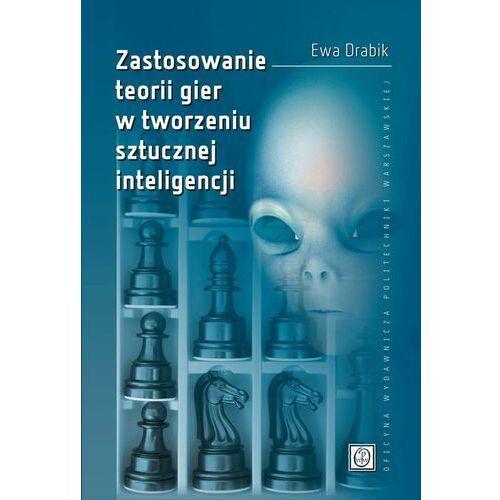 Zastosowanie teorii gier w tworzeniu sztucznej inteligencji - Ewa Drabik - ebook