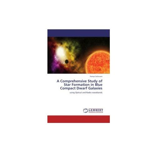 A Comprehensive Study Of Star Formation In Blue Compact Dwarf Galaxies (9783846594940)