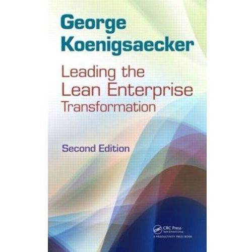 Leading the Lean Enterprise Transformation (9781439859872)