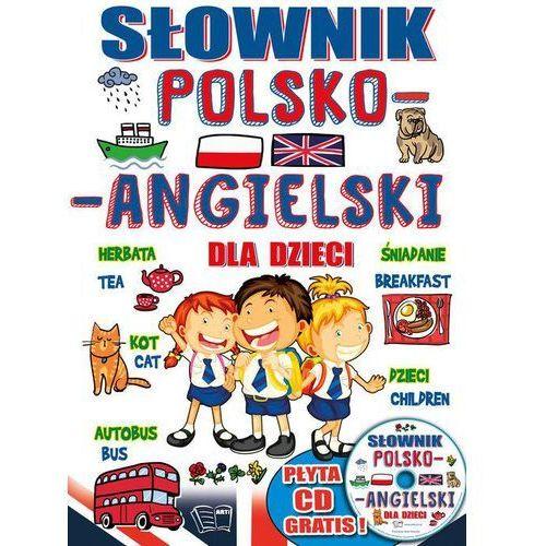 Słownik polsko-angielski dla dzieci + CD - Opracowanie zbiorowe, praca zbiorowa