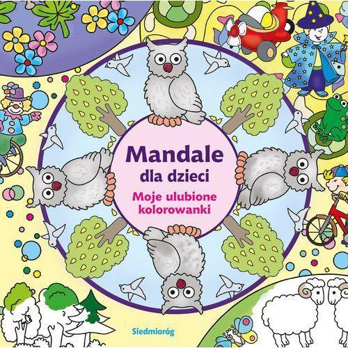 Mandale dla dzieci. Moje ulubione kolorowanki (9788377913680)