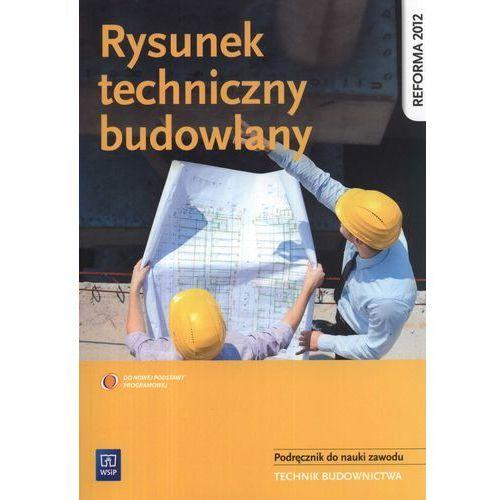 Rysunek techniczny budowlany Podręcznik do nauki zawodu, WSiP
