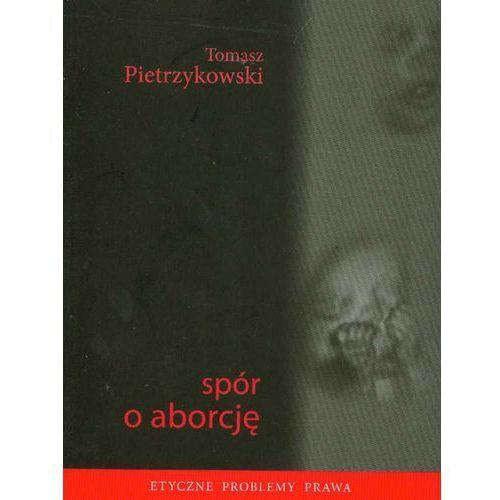 Spór o aborcję (9788375080148)