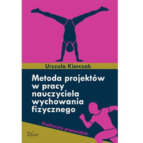 Metoda projektów w pracy nauczyciela wychowania fizycznego (2012)