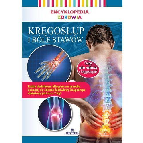 Encyklopedia zdrowia. Kręgosłup i bóle stawów - Praca zbiorowa (2019)