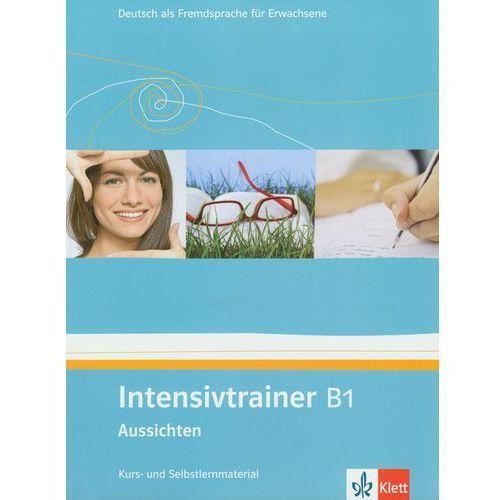 Intensivtrainer B1 Aussichten Kurs- und Selbslernmaterial (112 str.)