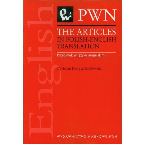 The articles in polish-english translation - Douglas-Kozłowska Christian (2017)