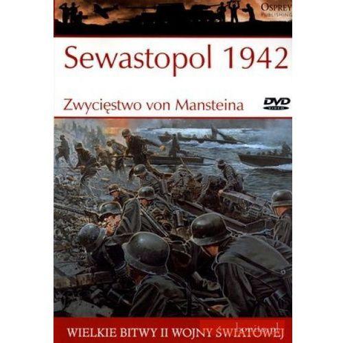 Wielkie bitwy II wojny światowej. Sewastopol 1942. Zwycięstwo von Mansteina + DVD, książka w oprawie broszurowej