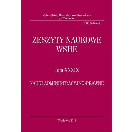 Zeszyty Naukowe WSHE, t. XXXIX, Nauki Administracyjno-Prawne - No author - ebook