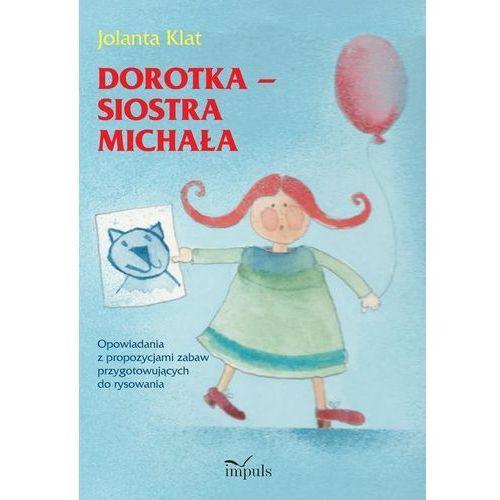 Dorotka - siostra Michała. Opowiadania..., Impuls