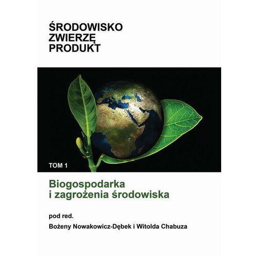 Biogospodarka i zagrożenia środowiska - Witold Chabuz - ebook