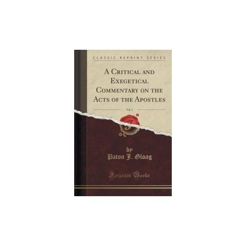 Critical and Exegetical Commentary on the Acts of the Apostles, Vol. 1 (Classic Reprint) (9781331417262)