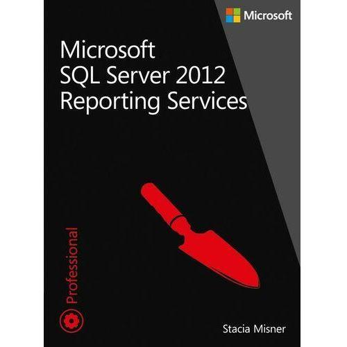 Microsoft SQL Server 2012 Reporting Services Tom 1 i 2 - Misner Stacia - ebook