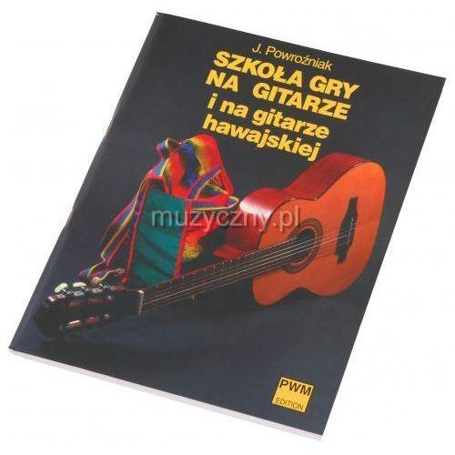 PWM Powroźniak Józef - Szkoła gry na gitarze i gitarze hawajskiej