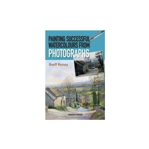 Painting Successful Watercolours from Photographs (9781844489985)