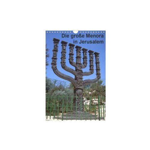 Die große Menora in Jerusalem (Wandkalender 2019 DIN A4 hoch)