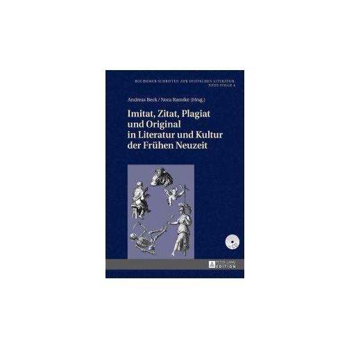 Imitat, Zitat, Plagiat und Original in Literatur und Kultur der Frühen Neuzeit (9783631657706)