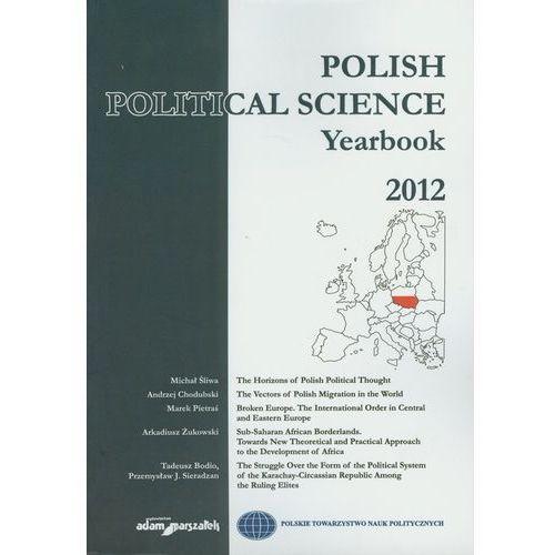 Polish Political Science Yearbook 2012 - Adam Marszałek DARMOWA DOSTAWA KIOSK RUCHU