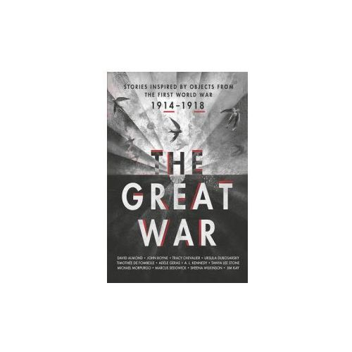 Great War: Stories Inspired by Objects from the First World War (9781406353778)