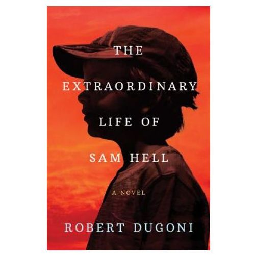 Extraordinary Life of Sam Hell