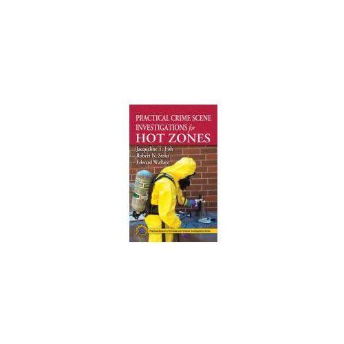 Practical Crime Scene Investigations for Hot Zones, oprawa twarda