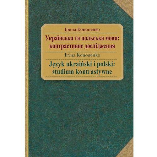 Język ukraiński i polski: studium kontrastywne - Kononenko Iryna (9788323528012)