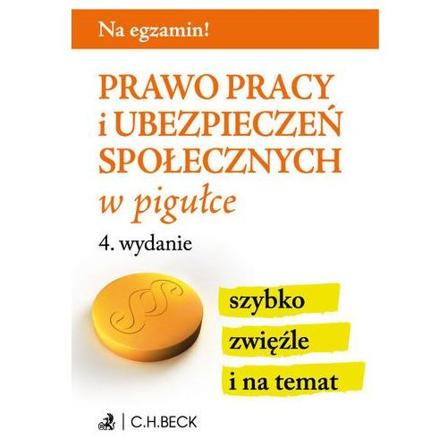 Prawo pracy i ubezpieczeń społecznych w pigułce - Aneta Gacka-Asiewicz, praca zbiorowa