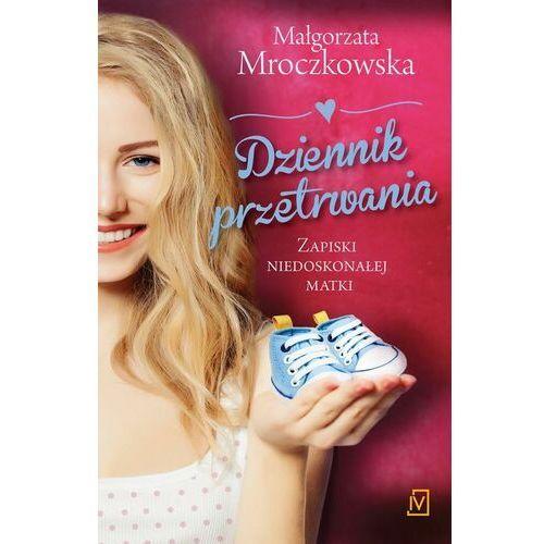 Dzienniki przetrwania. Zapiski niedoskonałej matki - Małgorzata Mroczkowska - ebook