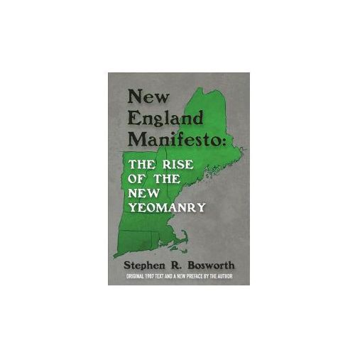 New England Manifesto: The Rise of the New Yeomanry