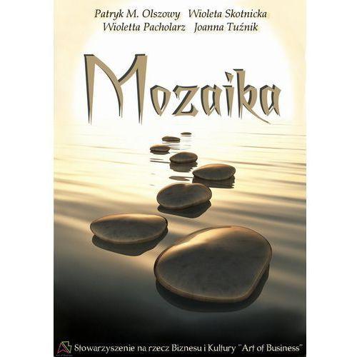 Mozaika - Wioletta Pacholarz, Wioleta Skotnicka, Patryk M. Olszowy, Joanna Tuźnik (55 str.)