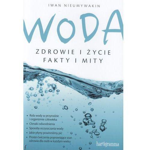 Książka Woda Zdrowie i Życie Fakty i Mity