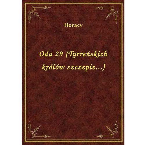 Oda 29 (Tyrreńskich królów szczepie...), Horacy
