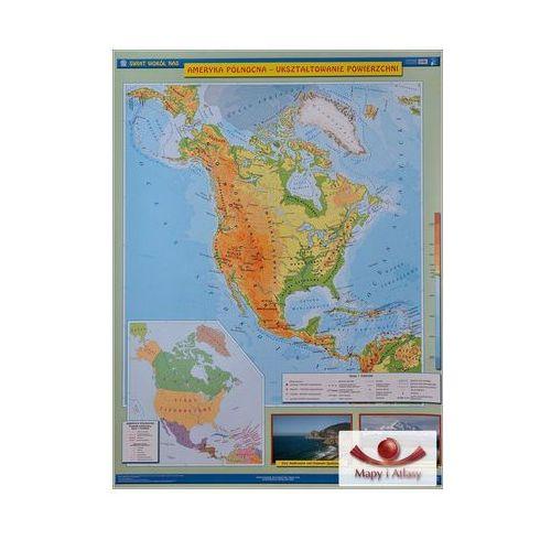 Ameryka Północna. Ukształtowanie powierzchni (fizyczna) / Krajobrazy. Mapa ścienna, produkt marki Nowa Era