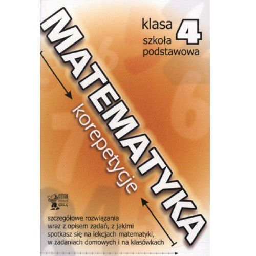 Matematyka, klasa 4, Korepetycje, Greg - Dostawa zamówienia do jednej ze 170 księgarni Matras za DARMO - oferta [1591daabaff3f4d1]