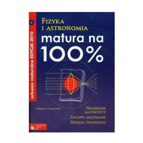 Fizyka i astronomia na 100%. Arkusze maturalne - oferta [55e0207a47916281]