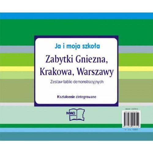 Ja i moja szkoła Zabytki Gniezna, Krakowa i Warszawy Tablice demonstracyjne - oferta [350ce204719285e0]